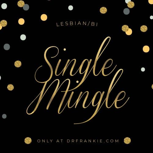 Dr. Frankie - Lesbian/Bi Single Mingle
